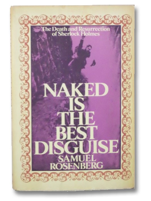 Naked is the Best Disguise: The Death and Resurrection of Sherlock Holmes, Rosenberg, Samuel