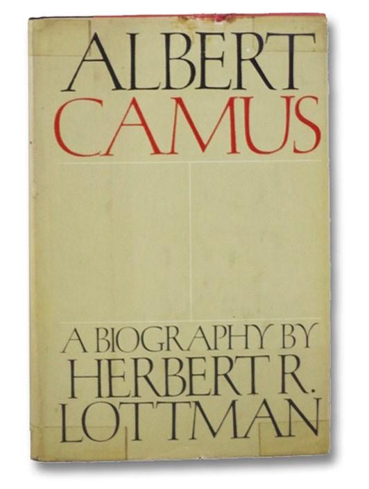 Albert Camus: A Biography, Lottman, Herbert R.