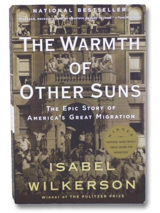 The Warmth of Other Suns: The Epic Story of America's Great Migration, Wilkerson, Isabel