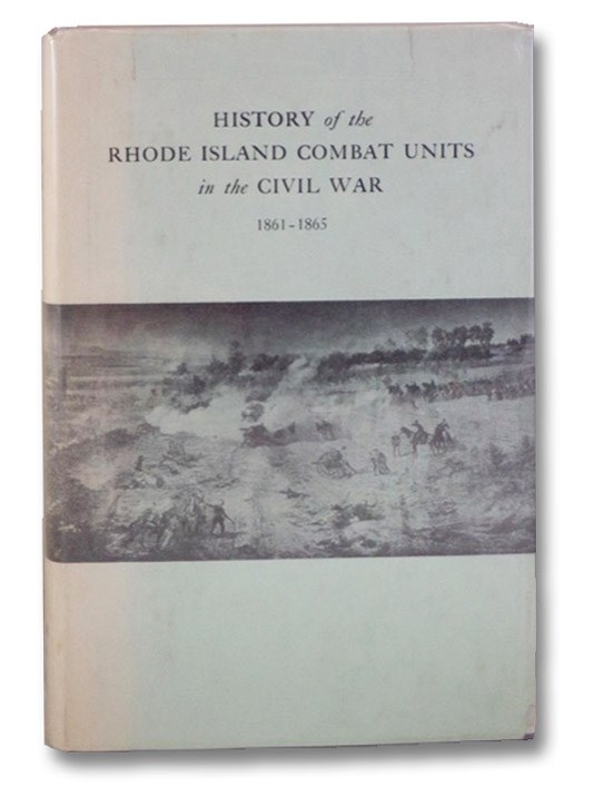 History of the Rhode Island Combat Units in the Civil War (1861-1865), Barker, Harold R.