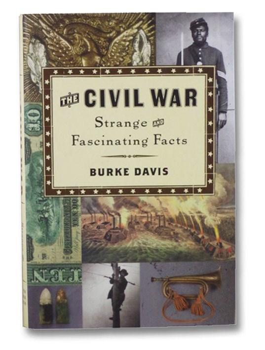 The Civil War: Strange and Fascinating Facts, Davis, Burke