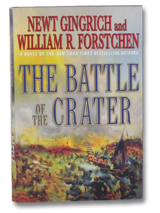The Battle of the Crater: A Novel of the Civil War, Gingrich, Newt; Forstchen, William, R.