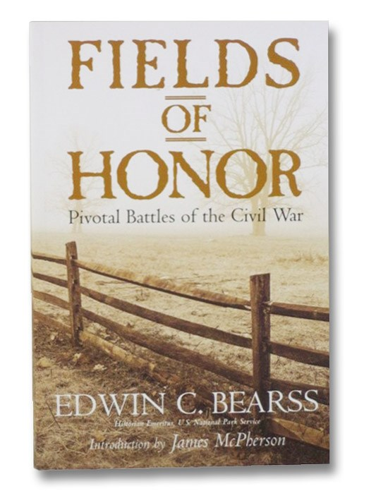 Fields of Honor: Pivotal Battles of the Civil War, Bearss, Edwin C.; McPherson, James (Introduction)