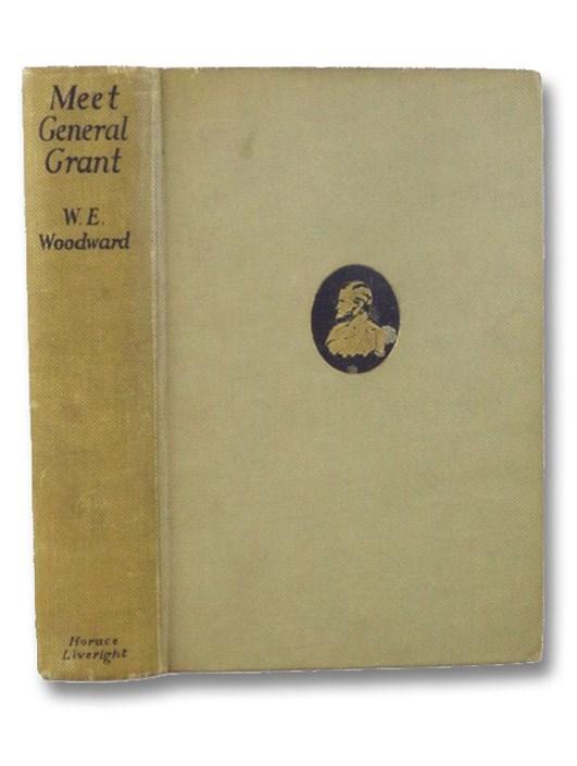 Meet General Grant, Woodward, W.E.
