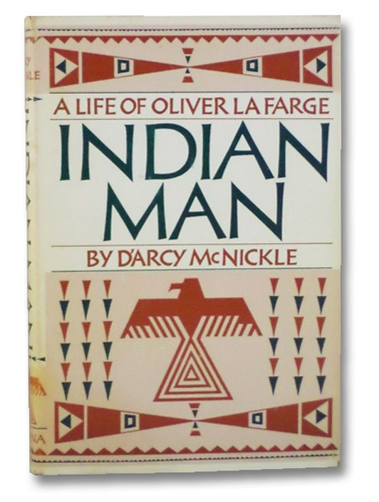 Indian Man: A Life of Oliver La Farge, McNickle, D'Arcy