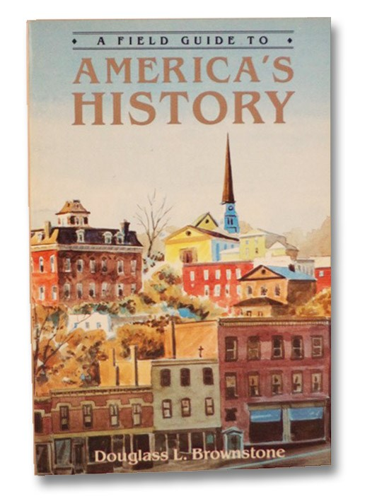 A Field Guide to America's History, Brownstone, Douglass L.