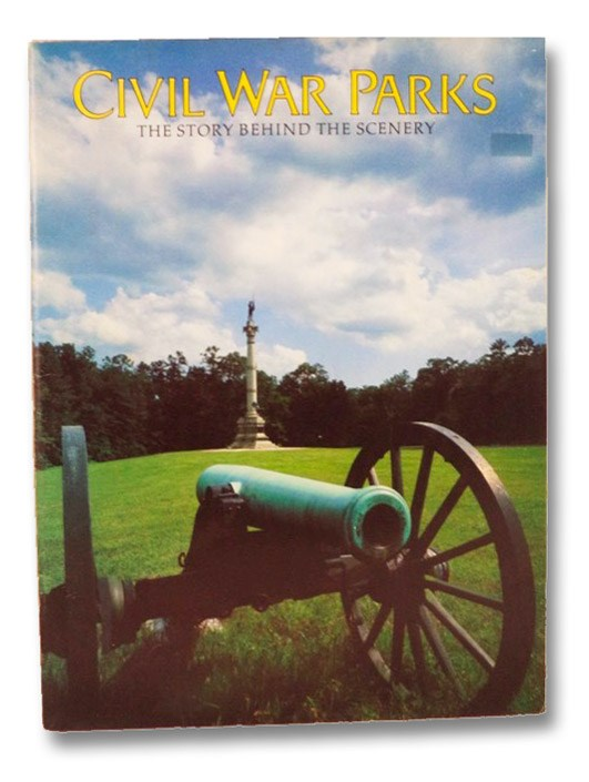 Civil War Parks: The Story Behind the Scenery, Davis, William C.