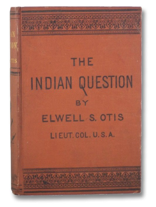 The Indian Question., Otis, Elwell S.