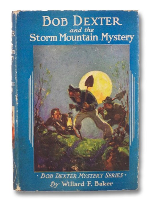 Bob Dexter and the Storm Mountain Mystery: or the Secret of the Log Cabin (Bob Dexter Mystery Series Book 3), Baker, Willard F.