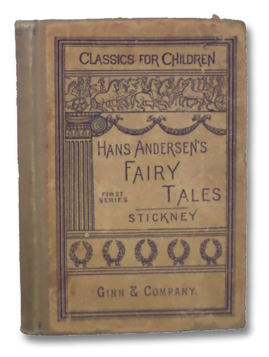 Hans Andersen's Fairy Tales. First Series: Adapted to Children Reading the Third School Reader, Andersen, Hans Christian; Stickney, J.H.