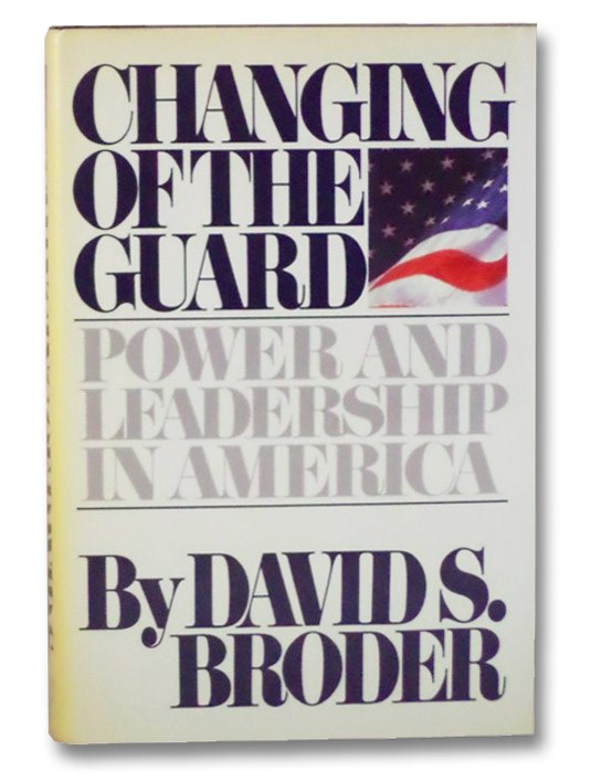 Changing of the Guard: Power and Leadership in America, Broder, David S.