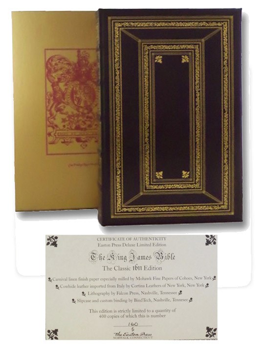The King James Bible: The Classic 1611 Edition - The Holy Bible, Conteyning the Old Testament, and the New: Newly Translated Out of the Originall Tongues: and with the Former Translations Diligently Compared and Reuised by His Maiestie's Speciall Comandment. Appointed to Be Read in Churches. [Easton Press Deluxe Limited Edition, Reproduction of 1611 King James Version]