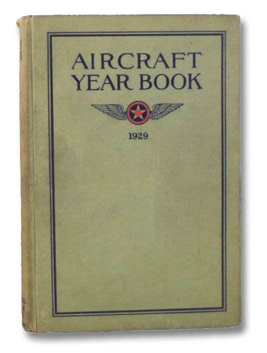 Aircraft Year Book 1929, Bradley, Samuel Stewart; Aeronautical Chamber of Commerce of America, Inc.