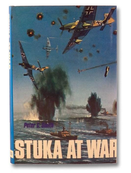 The Stuka At War, Smith, Peter C.