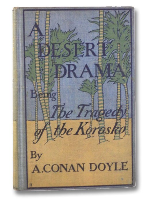 A Desert Drama: Being the Tragedy of the Korosko, Doyle, A. [Arthur] Conan