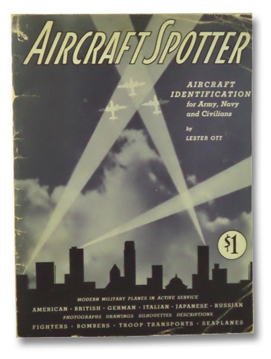 Aircraft Spotter: Aircraft identification for Army, Navy and civilians, Ott, Lester
