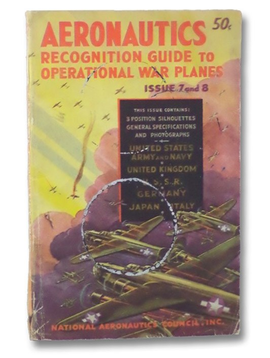 Aeronautics: Recognition Guide to Operational War Planes - Issue 7 and 8, Guthman, L.C.
