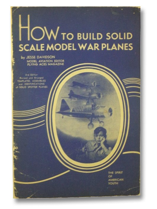 How to Build Solid Scale Model War Planes, Davidson, Jesse