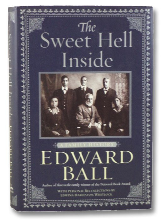 The Sweet Hell Inside: A Family History, Ball, Edward