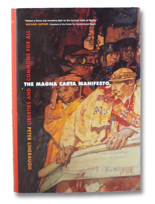 The Magna Carta Manifesto: Liberties and Commons for All, Linebaugh, Peter