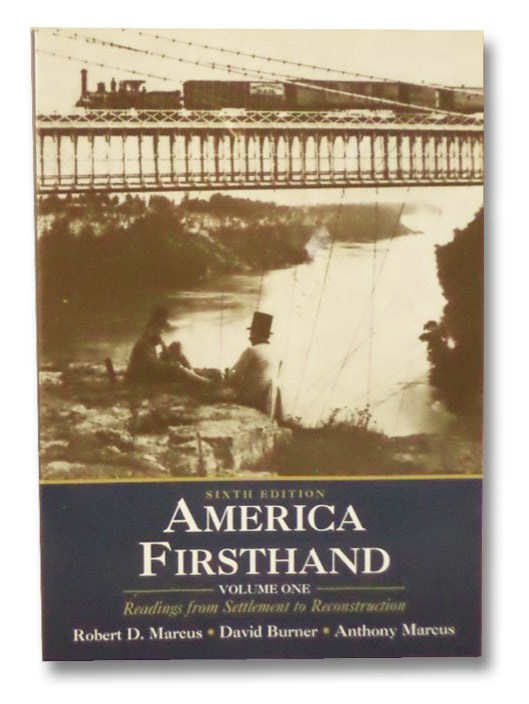 America Firsthand: Volume One, Marcus, Robert D.