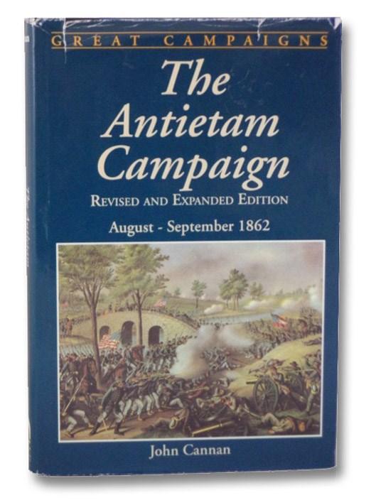 The Antietam Campaign: August-September 1862, Cannan, John