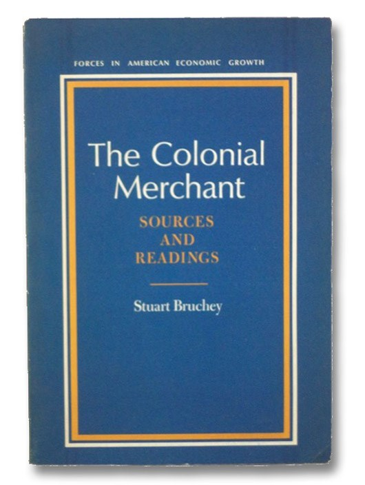 The Colonial Merchant: Sources and Readings, Bruchey, Stuart