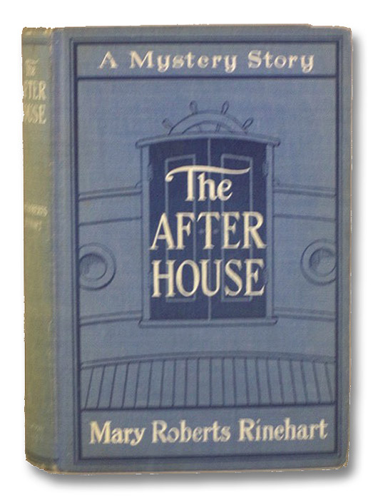 The After House: A Story of Love, Mystery and a Private Yacht, Rinehart, Mary Roberts