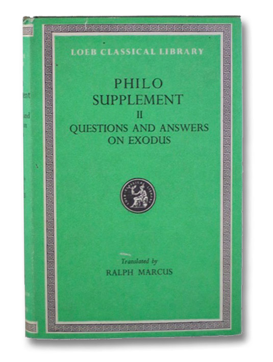 Philo Supplement II [2]: Questions and Answers on Exodus (The Loeb Classical Library No. 401), Philo; Marcus, Ralph
