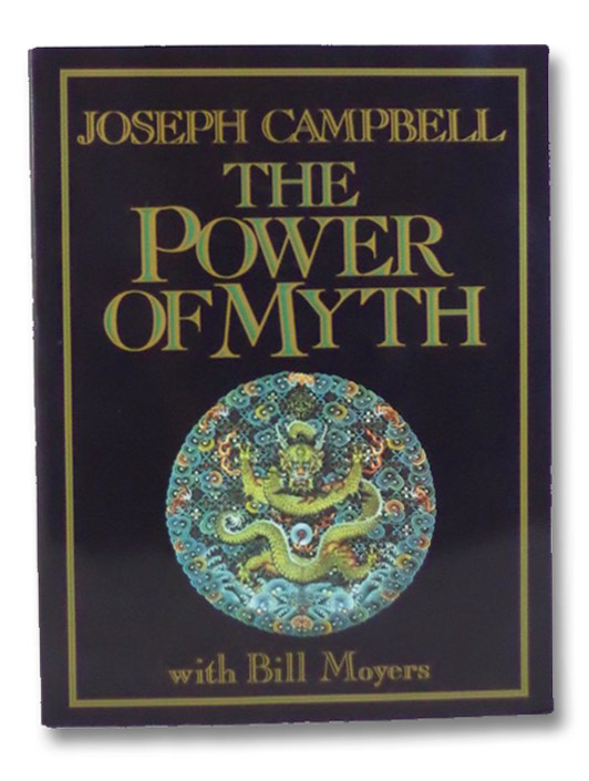 The Power of Myth, Campbell, Joseph; Moyers, Bill; Flowers, Betty Sue