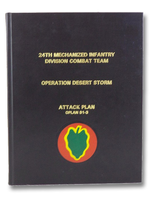 24th Mechanized Infantry Division Combat Team: Operation Desert Storm, Attack Plan OPLAN 91-3, Craddock, Bantz J.