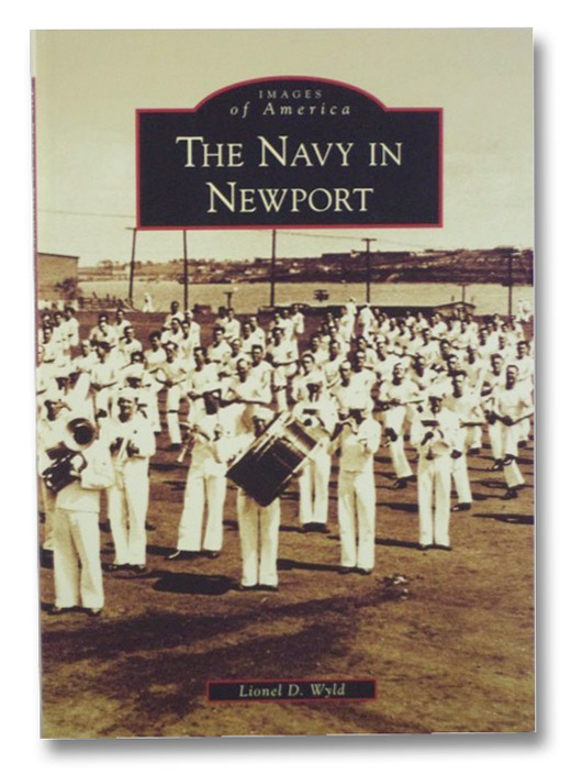 The Navy in Newport (Images of America), Wyld, Lionel D.