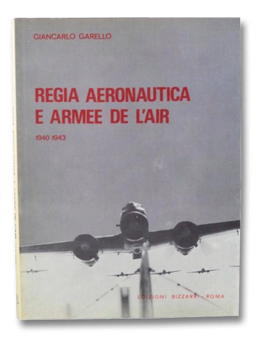 Regia Aeronautica e Armee de l'Air, 1940-1943, Garello, Giancarlo