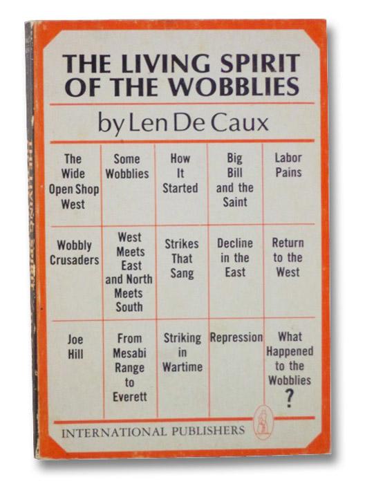 The Living Spirit of the Wobblies, De Caux, Len
