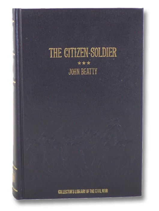 The Citizen-Soldier (Collector's Library of the Civil War), Beatty, John