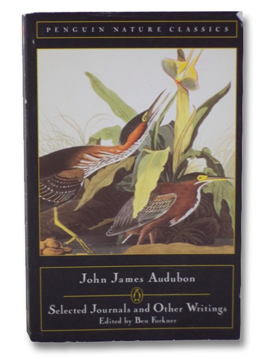 Selected Journals and Other Writings (Penguin Nature Classics), Audubon, John James; Forkner, Ben