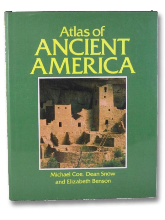 Atlas of Ancient America, Coe, Michael; Snow, Dean; Benson, Elizabeth