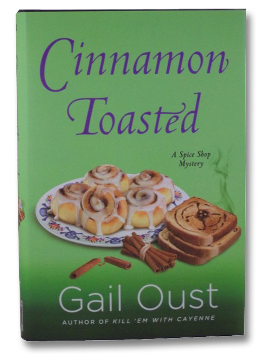 Cinnamon Toasted: A Spice Shop Mystery (Spice Shop Mystery Series), Oust, Gail
