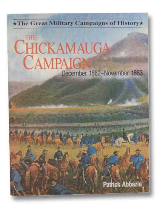 The Chickamauga Campaign: December 1862 - November 1863, Abbazia, Patrick