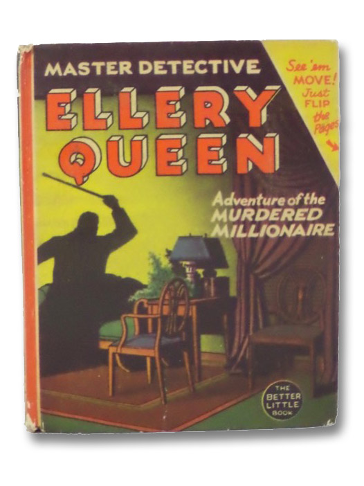 Ellery Queen: The Master Detective - The Adventure of the Murdered Millionaire (The Better Little Book Series Book 1472), Queen, Ellery