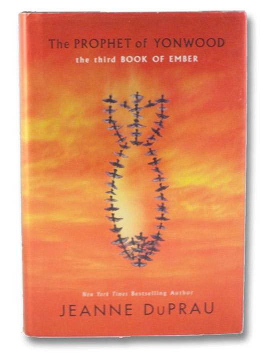 The Prophet of Yonwood (Ember, Book 3), DuPrau, Jeanne