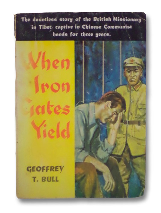 When Iron Gates Yield, Bull, Geoffrey T.