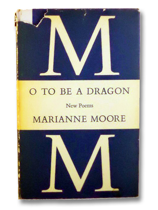 O to Be a Dragon, Moore, Marianne