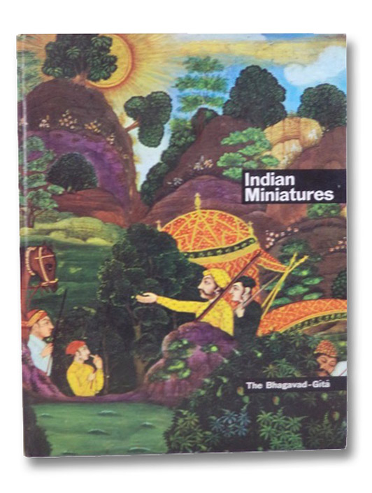 Indian Miniatures: The Song Celestial or Bhagavad Gita, Arnold, E. (translator)