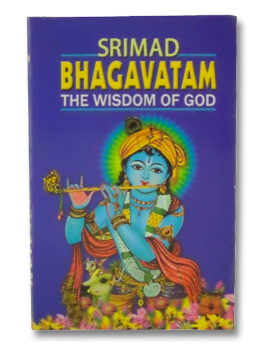Srimad Bhagavatam: The Wisdom of God, Prabhavananda, Swami
