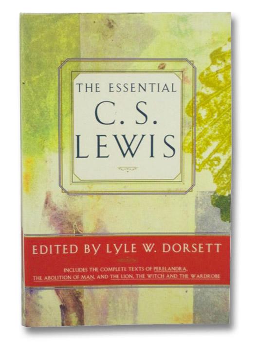 The Essential C.S. Lewis, Lewis, C.S.; Dorsett, Lyle W.