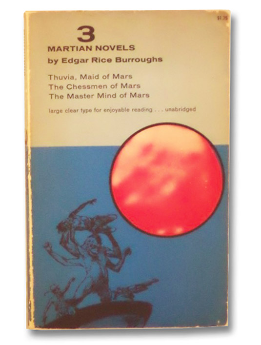 3 Martian Novels (Thuvia, Maid of Mars; The Chessmen of Mars; The Master Mind of Mars), Burroughs, Edgar Rice