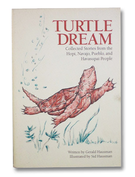 Turtle Dream: Collected Stories from the Hopi, Navajo, Pueblo, and Havasupai People, Hausman, Gerald