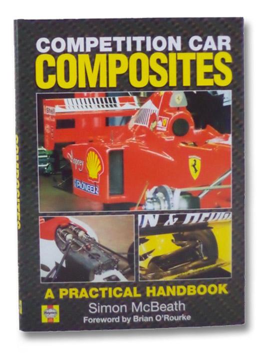 Competition Car Composites: A Practical Guide, McBeath, Simon