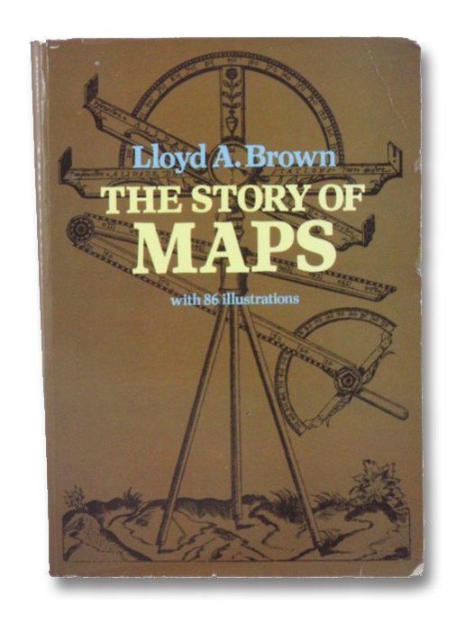 The Story of Maps, with 86 Illustrations, Brown, Lloyd A.